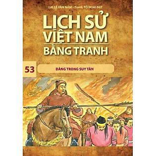 Lịch Sử Việt Nam Bằng Tranh (Tập 53)