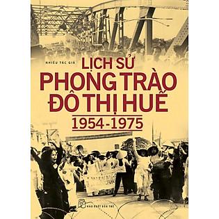 Lịch Sử Phong Trào Đô Thị Huế (1954-1975)
