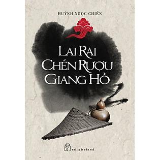 Lai Rai Chén Rượu Giang Hồ