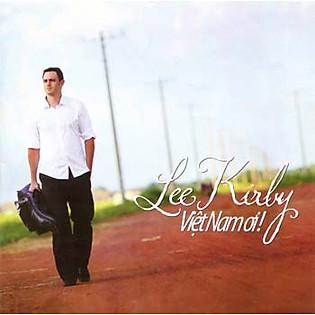 Lee Kirby - Việt Nam Ơi ! (CD)