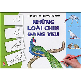 Họa Sĩ Tí Hon Tập Vẽ - Tô Màu: Những Loài Chim Đáng Yêu (Quyển 1)
