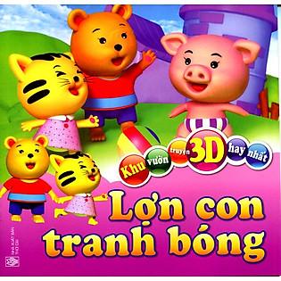Khu Vườn Truyện 3D Hay Nhất - Lợn Con Tranh Bóng