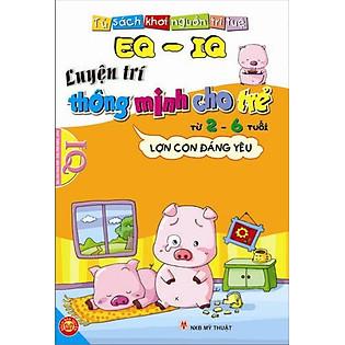 EQ - IQ Luyện Trí Thông Minh Cho Trẻ Từ 2 - 6 Tuổi -  Lợn Con Đáng Yêu