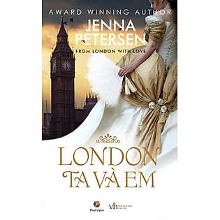 """""""London, Ta Và Em"""""""