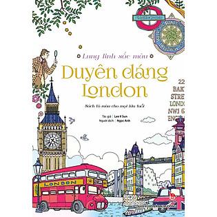 Lung Linh Sắc Màu - Duyên Dáng London (Sách Tô Màu)