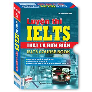 Bộ Luyện Thi IELTS Thật Là Đơn Giản - IELTS Course Book (Trọn Bộ 2 Cuốn)