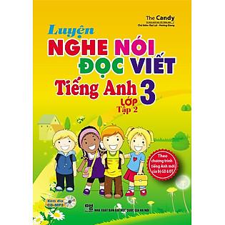 Luyện Nghe - Nói - Đọc - Viết Tiếng Anh Lớp 3 (Tập 2) - Kèm CD