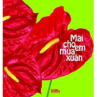 Mãi Cho Em Mùa Xuân (CD)