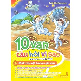 """""""10 Vạn Câu Hỏi Vì Sao - Mặt Trời, Mặt Trăng & Gió Mưa"""""""