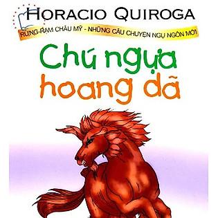 Chú Ngựa Hoang Dã - Truyện Dịch Thiếu Nhi