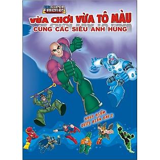 Vừa Chơi Vừa Tô Màu Cùng Các Siêu Anh Hùng - Nguy Hiểm Dưới Biển Sâu (Tập 2)