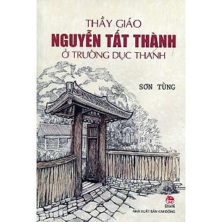Thầy Giáo Nguyễn Tất Thành Ở Trường Dục Thanh