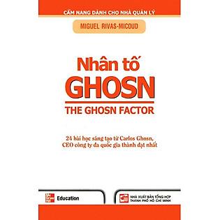 Nhân Tố Ghosn - 24 Bài Học Sáng Tạo Từ Carlos Ghosn (CEO Công Ty Đa Quốc Gia Thành Đạt Nhất)