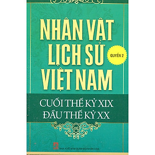 Nhân Vật Lịch Sử Việt Nam Cuối Thế Kỷ XIX Đầu Thế Kỷ XX (Quyển 2)