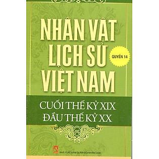 Nhân Vật Lịch Sử Việt Nam Cuối Thế Kỷ XIX Đầu Thế Kỷ XX (Quyển 14)