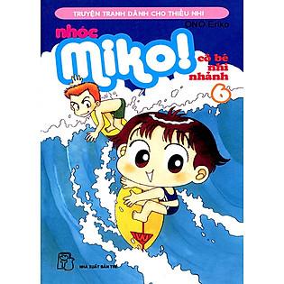 Nhóc Miko: Cô Bé Nhí Nhảnh - Tập 6