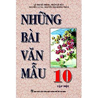Những Bài Văn Mẫu Lớp 10 (Tập 1)