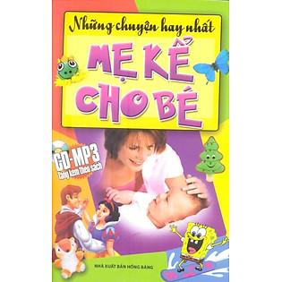 Những Câu Chuyện Hay Nhất Mẹ Kể Cho Bé (Kèm CD)