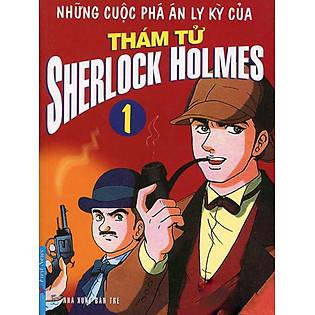 Những Cuộc Phá Án Ly Kỳ Của Thám Tử Sherlock Homes - Tập 1