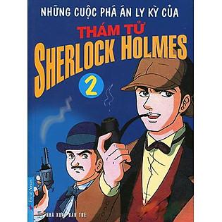 Những Cuộc Phá Án Ly Kỳ Của Thám Tử Sherlock Homes - Tập 2