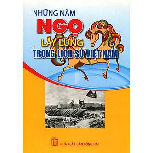 Những Năm Ngọ Lẫy Lừng Trong Lịch Sử Việt Nam
