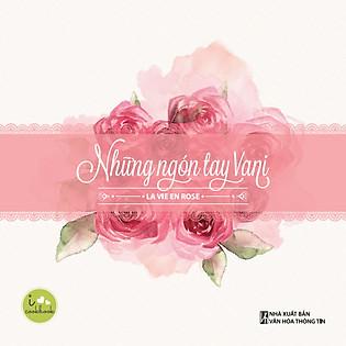 Những Ngón Tay Vani - La Vie En Rose