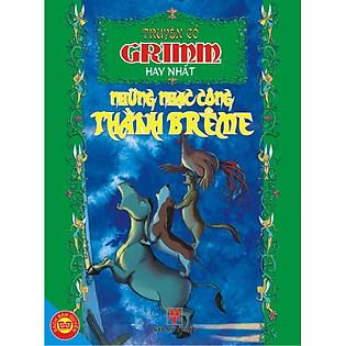 Truyện Cổ Grimm Hay Nhất - Những Nhạc Công Thành Brêm