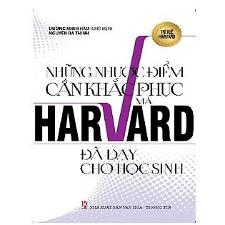 Những Nhược Điểm Cần Khắc Phục Mà Harvard Đã Dạy Cho Học Sinh