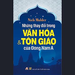 Những Thay Đổi Trong Văn Hóa Và Tôn Giáo Đông Nam Á