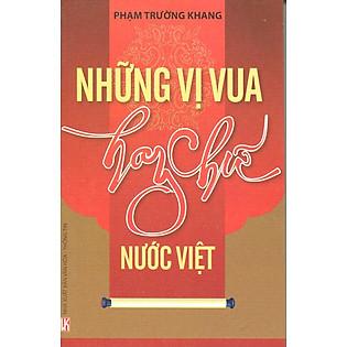 Những Vị Vua Hay Chữ Nước Việt