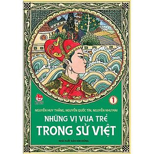 Những Vị Vua Trẻ Trong Sử Việt (Tập 1)