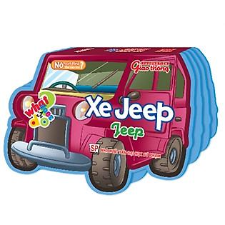 Nó Hoạt Động Như Thế Nào Nhỉ? - Xe Jeep (Song Ngữ Anh - Việt)
