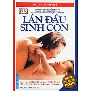 Cẩm Nang Lần Đầu Sinh Con (Tái Bản 2013)
