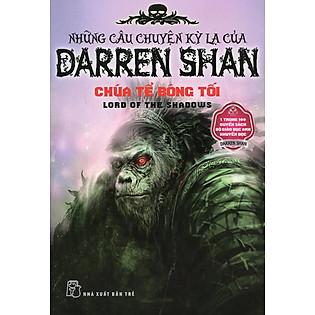 Những Câu Chuyện Kỳ Lạ Của Darren Shan 11: Chúa Tể Bóng Tối (Tái Bản 2011)