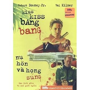 Nụ Hôn Và Họng Súng - Kiss Bang(DVD9)