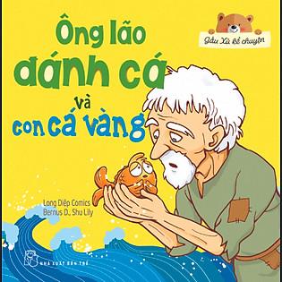 Gấu Xù Kể Chuyện - Ông Lão Đánh Cá Và Con Cá Vàng