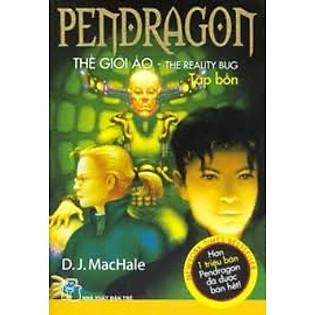 Pendragon Tập 4 - Thế Giới Ảo