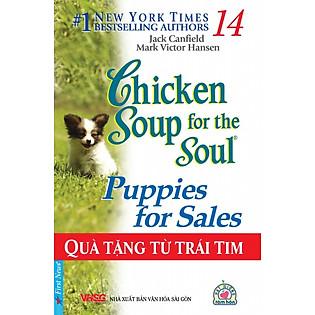 Chicken Soup For The Soul 14 - Quà Tặng Từ Trái Tim (Tái Bản)