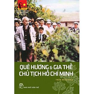 Di Sản Hồ Chí Minh - Quê Hương Và Gia Thế Chủ Tịch Hồ Chí Minh
