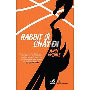 """""""Rabbit Ơi, Chạy Đi (Tái Bản 2014)"""""""