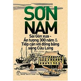 """""""Sài Gòn Xưa, Ấn Tượng 300 Năm Và Tiếp Cận Với Đồng Bằng Sông Cửu Long"""""""