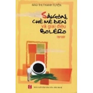 """""""Sài Gòn, Chè Mè Đen Và Giai Điệu Boléro"""""""