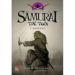Samurai Trẻ Tuổi - Tập 2 - Kiếm Đạo