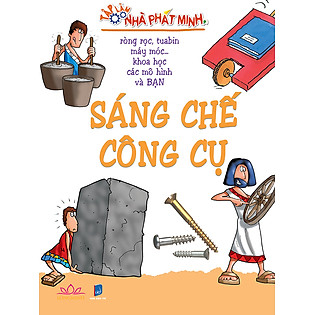 Sáng Chế Công Cụ - Tập Làm Nhà Phát Minh