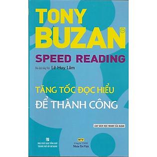 Tăng Tốc Đọc Hiểu Để Thành Công - Speed Reading