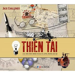 Thiên Tài - Các Nhà Phát Minh Vĩ Đại Và Công Trình Của Họ