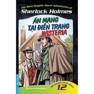 Những Cuộc Phiêu Lưu Kỳ Thú Của Sherlock Holmes - Tập 12 (Án Mạng Tại Điền Trang Wisteria)