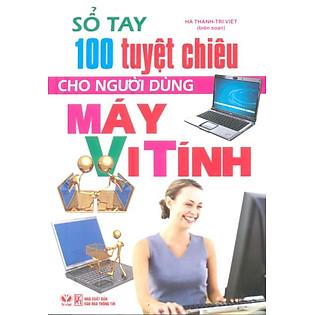 Sổ Tay 100 Tuyệt Chiêu Cho Người Dùng Máy Vi Tính