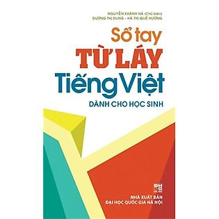 Sổ Tay Từ Láy Tiếng Việt (Dành Cho Học Sinh)