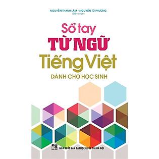 Sổ Tay Từ Ngữ Tiếng Việt (Dùng Cho Học Sinh)